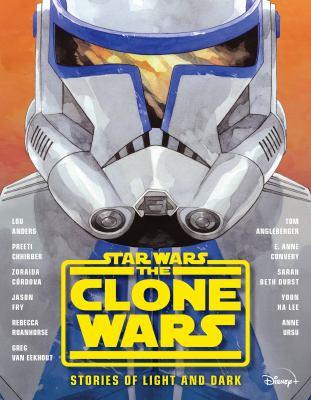 Star Wars, the Clone Wars : stories of light and dark