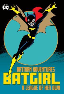 Batman adventures. Batgirl, a league of her own.