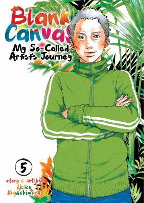 Blank canvas : my so-called artist's journey. Volume 5