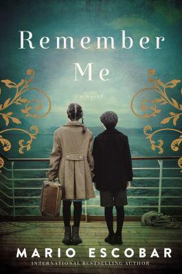 Remember me : a Spanish Civil War novel