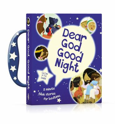 Dear God, good night : 2-minute Bible stories for bedtime