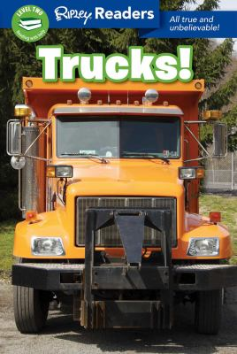 Trucks! : all true and unbelievable!