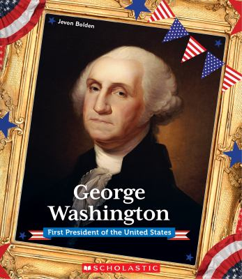 George Washington : first president of the United States
