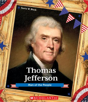 Thomas Jefferson : man of the people