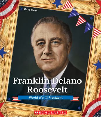 Franklin Delano Roosevelt : World War II president