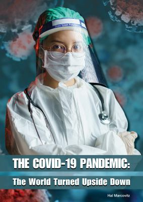 The COVID-19 pandemic : the world turned upside down