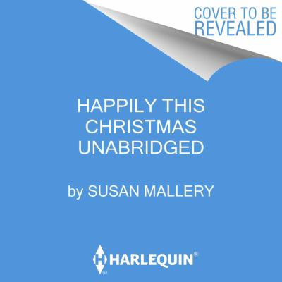 Happily this Christmas : a novel / Susan Mallery.