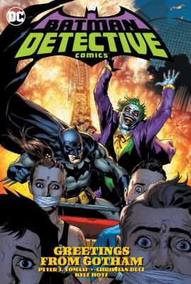 Batman. Detective Comics. Vol. 3, Greetings from Gotham / Peter J. Tomasi, writer ; Christian Duce, Kyle Hotz [and others], artists ; David Baron, Luis Guerrero, colorists ; Rob Leigh, letterer.