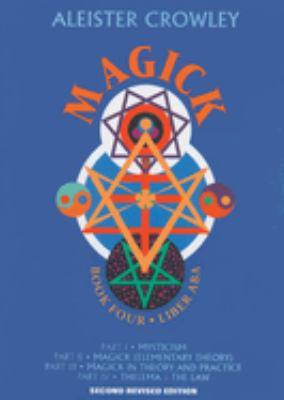 Magick : Liber ABA Book four, parts I-IV