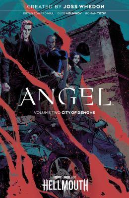 Angel. Volume two, City of demons