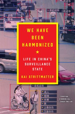 We have been harmonized : life in China's surveillance state