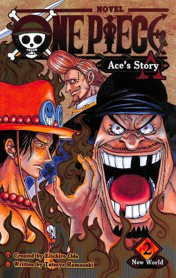 One piece : Ace's story. Vol. 2, New World