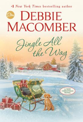 Jingle all the way : a novel / Debbie Macomber.
