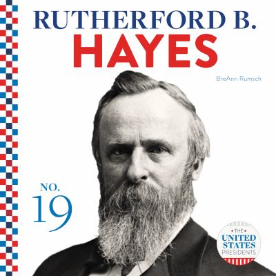 Rutherford B. Hayes / BreAnn Rumsch.