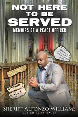 Not here to be served : memoirs of a peace officer