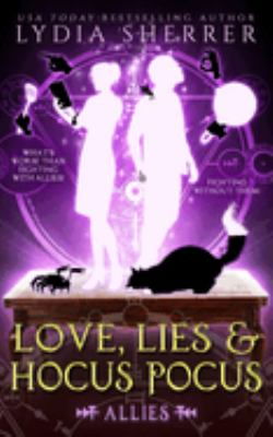 Love, lies, and hocus pocus. Allies