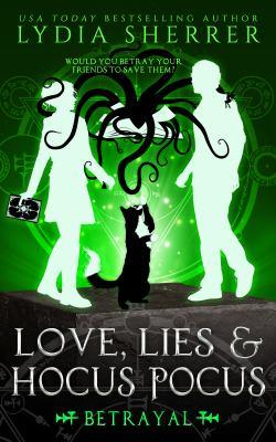 Love, lies, and hocus pocus : betrayal