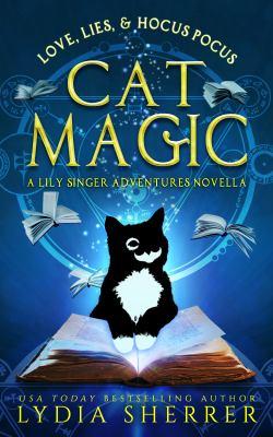 Love, lies, and hocus pocus. Cat magic