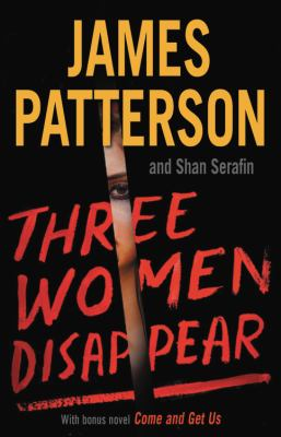 Three women disappear : with a bonus novel: Come and get us