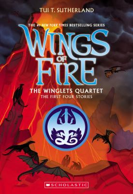 Wings of Fire. Winglets quartet : the first four stories