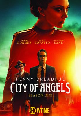 Penny Dreadful, city of angels. Season one / created by John Logan.
