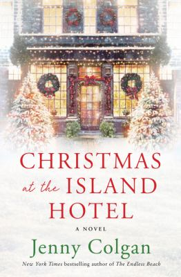 Christmas at the Island Hotel : a novel / Jenny Colgan.