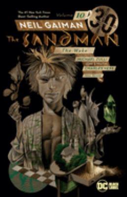 The Sandman. Vol. 10, The wake / Neil Gaiman, writer ; Michael Zulli, Jon J Muth, Charles Vess, artists ; Daniel Vozzo, Jon J Muth, colorists ; Todd Klein, letterer ; Dave McKean, cover art and original series covers.
