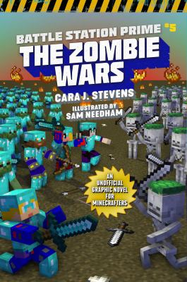 Battle station prime. #5, The zombie wars : an unofficial graphic novel for Minecrafters