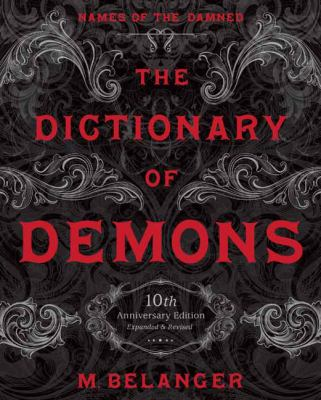 The dictionary of demons : names of the damned / by M. Belanger.