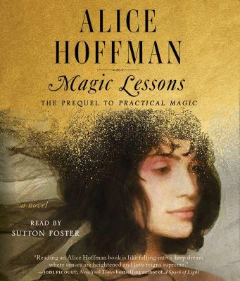 Magic lessons : a novel / Alice Hoffman.