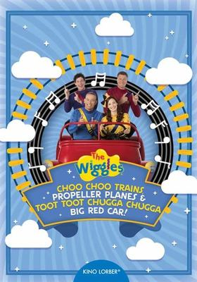 The Wiggles. Choo choo trains, propeller planes, and toot toot chugga chugga big red car!