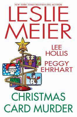 Christmas card murder / Leslie Meier, Lee Hollis, Peggy Ehrhart.