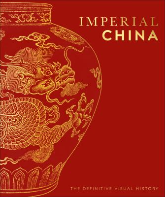 Imperial China : the definitive visual history.