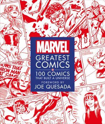 "Marvel greatest comics : 100 comics that built a universe / written by Melanie Scott and Stephen ""Win"" Wiacek ; foreword by Joe Quesada."