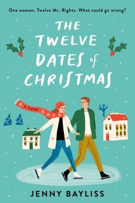 The twelve dates of Christmas / Jenny Bayliss.