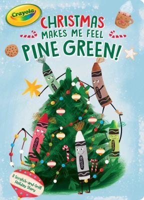 Christmas makes me feel pine green!