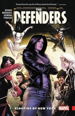 The Defenders. Vol 2, Kingpins of New York / Brian Michael Bendis, writer ; David Marquez with Michael Avon Oeming (no. 8), artists ; Justin Ponsor with Paul Mounts (no. 7), color artists ; VC's Cory Petit, letterer.