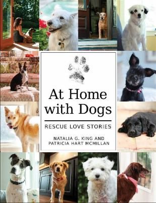 At home with dogs : rescue love stories