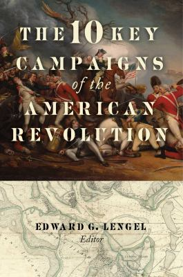 The 10 key campaigns of the American Revolution