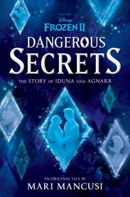 Dangerous secrets : the story of Iduna and Agnarr