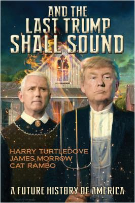 And the last trump shall sound : a future history of America