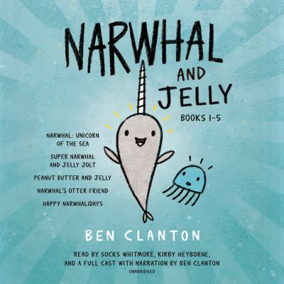 Narwhal and Jelly. Books 1-5