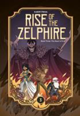 Rise of the Zelphire. Book three, The heart of evil / written and illustrated by Karim Friha ; translation by Jeremy Melloul.