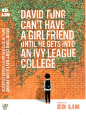 David Tung can't have a girlfriend unless he gets into an Ivy League college