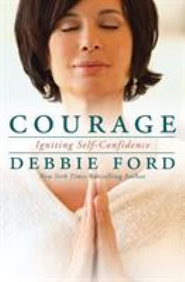 Courage : igniting self-confidence