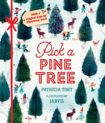 Pick a pine tree / Patricia Toht ; illustrated by Jarvis.