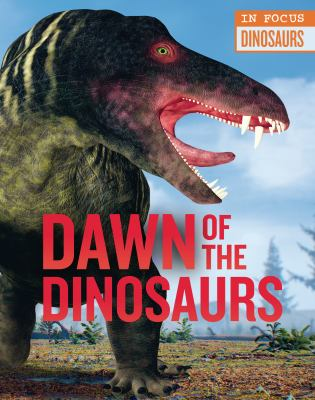 Dawn of the dinosaurs