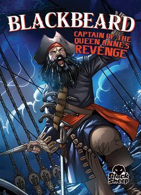 Blackbeard : captain of the Queen Anne's Revenge