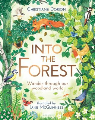 Into the forest : wander through our woodland world
