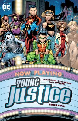 Young Justice. Book five / Peter David [and four others], writers ; Todd Nauck, Pasqual Ferry, Carlo Barberi, pencillers ; Lary Stucker [and ten others], inkers ; Jason Wright, Tom McCraw, colorists ; Digital Chameleon, separator ; Ken Lopez [and three others], letterers ; Todd Nauck, Lary Stucker, and Ian Hannin, cover artists.